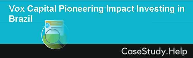Vox Capital Pioneering Impact Investing in Brazil