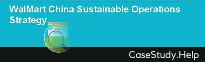 WalMart China Sustainable Operations Strategy