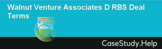 Walnut Venture Associates D RBS Deal Terms